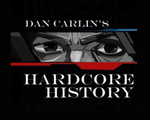 A History Lesson With Dan Carlin