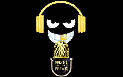 Podcast: Fergo And The Freak – Episode 4